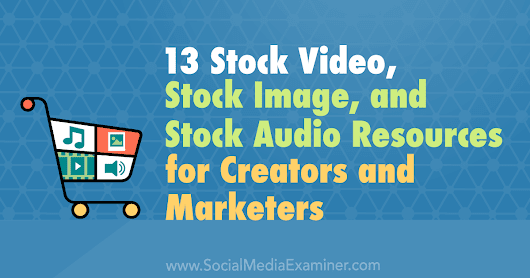 13 Stock Video, Stock Image, and Stock Audio Resources for Creators and Marketers : Social Media Examiner