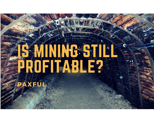 Is Mining Bitcoin Still Profitable? - The Paxful Blog