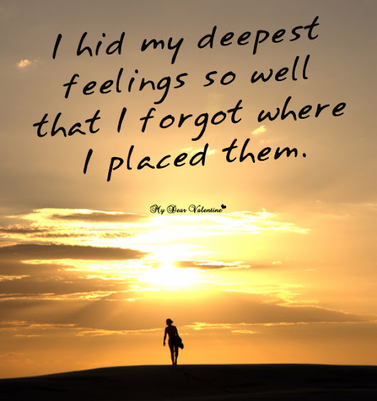 I hid my deepest - Sad Love Picture Quotes