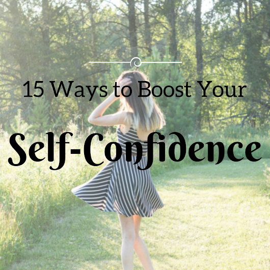 15 Ways to Boost Your Self-Confidence