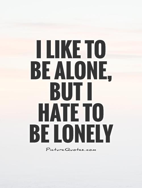 Yearn to be Alone?