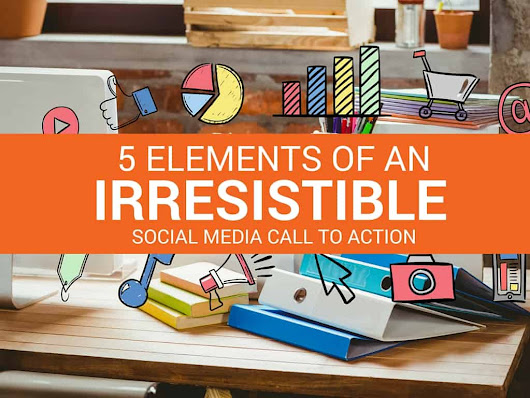 How to Create an Irresistible Social Media Call to Action