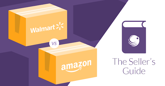 Walmart Vs. Amazon: The Seller's Guide