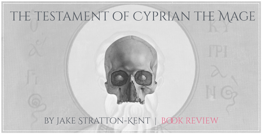 Book Review - The Testament of Cyprian the Mage