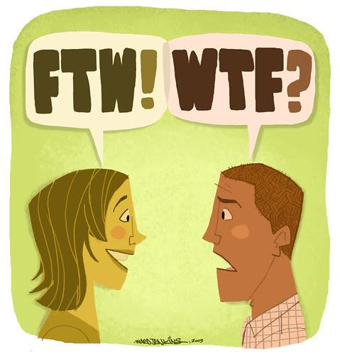 FTW! WTF?