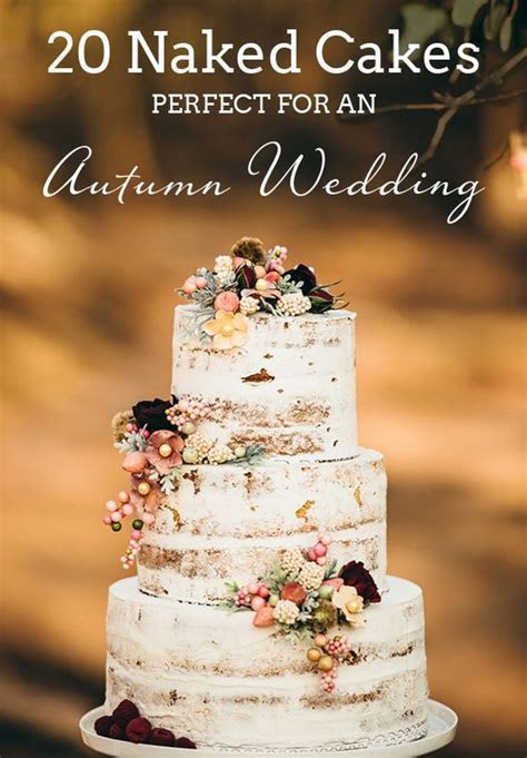 Naked Cakes for Autumn Weddings   Beautiful, Wedding and