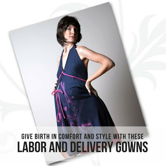 Give Birth in Comfort and Style with these Labor and Delivery Gowns | Babyprepping.com