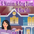 A Mansion, A Drag Queen, And A New Job [NOOK Book]