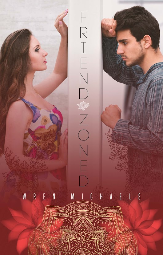 NEW RELEASE from Wren Michaels - Friend Zoned