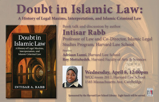 Faculty Book Talk:  Intisar Rabb's Doubt in Islamic Law: A History of Legal Maxims, Interpretation, and Islamic Criminal Law