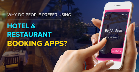 Why do People Prefer Using Hotel and Restaurant Booking Apps?