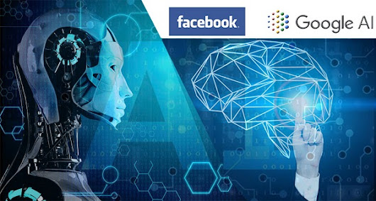 Google and Facebook Partnering on Some AI Research - AI Trends
