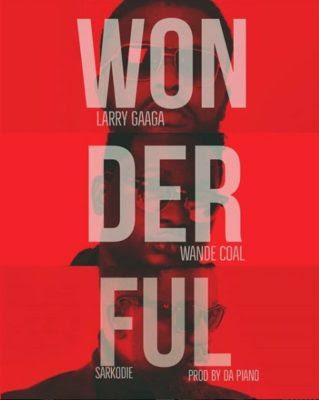"Larry Gaaga – ""Wonderful"" ft. Wande Coal x Sarkodie"