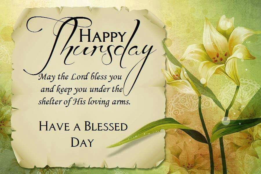 Happy Thursday Have A Blessed Day Pictures Photos And Images For