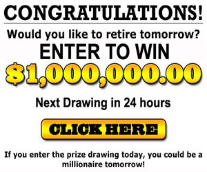 Retire with a $1,000,000 sweepstakes prize - Click here for details...