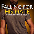 Falling For His Mate by Savannah Stuart and Katie Rues