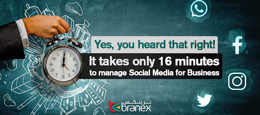 It Takes Only 16 Minutes to Manage your Social Media for Business -Branex Official Blog