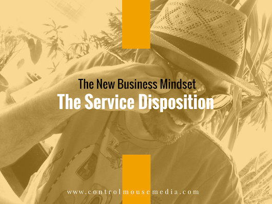 The Service Disposition – We Exist to Serve Others