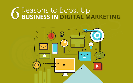 6 Reasons to Boost Up Business in Digital marketing
