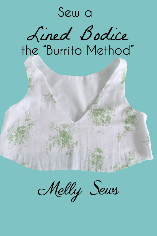 "How to Sew a Lined Bodice - the ""Burrito Method"" - Melly Sews"