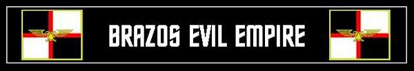 Brazos Evil Empire