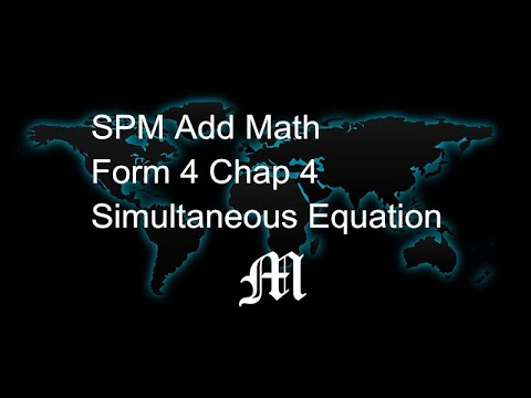 SPM Add Math #3 - Form 4 Chapter 4: Simultaneous Equations