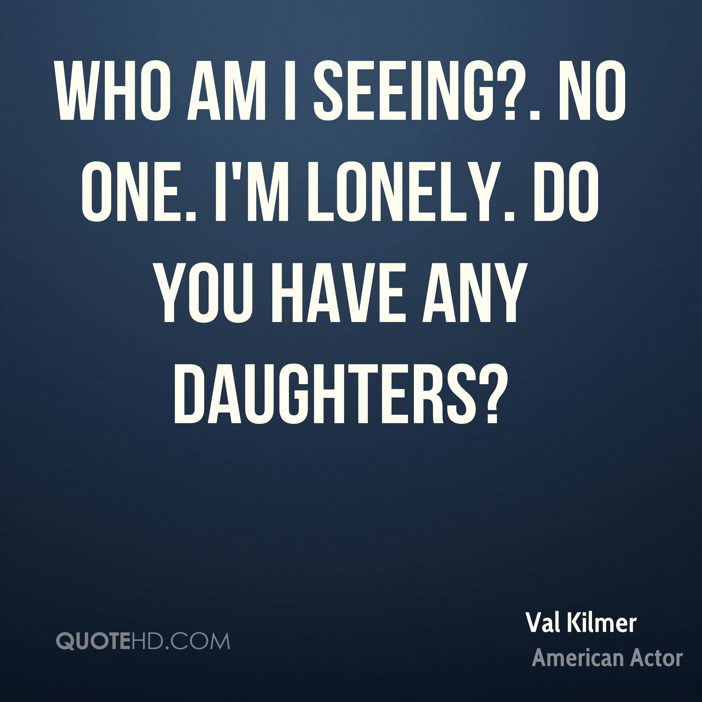 Val Kilmer Quotes | QuoteHD