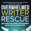 For All You Overwhelmed Writers — Rescue is On the Way!