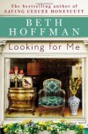 Looking for Me by Beth Hoffman (28-May-2013) Hardcover - Beth Hoffman