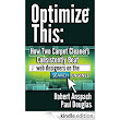 Amazon.com: Optimize This: How Two Carpet Cleaners Consistently Beat Web Designers On The Search Engines! eBook: Rob Anspach, Paul Douglas: Kindle Store