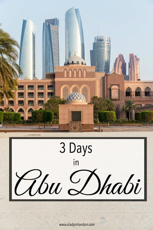 3 Days in Abu Dhabi - What to See and Do