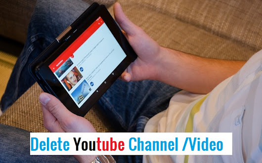 How To Delete Youtube Channel | Delete Youtube Video Step-by-Step