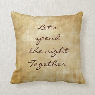 Flirty Romantic love Quote Throw Pillows
