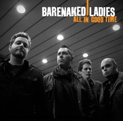 29. Barenaked Ladies – All In Good Time