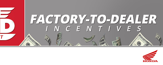 Honda - Red Ride Sales Event: Factory-to-Dealer Incentives Tracy Motorsports Tracy, CA (209) 832-3400