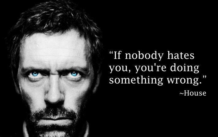 If Nobody Hates You Youre Doing Something Wrong Picture Quotes