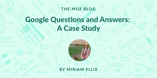 "How Is Google's New ""Questions and Answers"" Feature Being Used? [Case Study]"