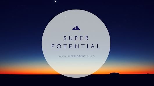 Superpotential Co. | Blog | Life is full of possibilities.