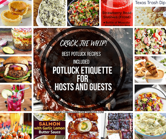 Crack the Whip Potluck Etiquette For Hosts and Guests : The Grocery Game Challenge #4 July 24-30 - Canadian Budget Binder