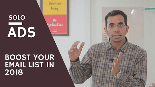 Does Solo Ads Work in 2018? How to Get Instant Leads from Legit Solo Ads - Sanjeev Mishra