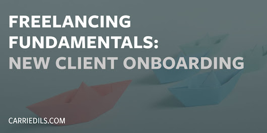 Freelancing Fundamentals: New Client Onboarding