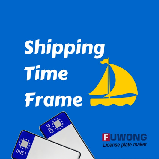 Shipping Time Frame (V-Z)| Fuwong License Plate Maker