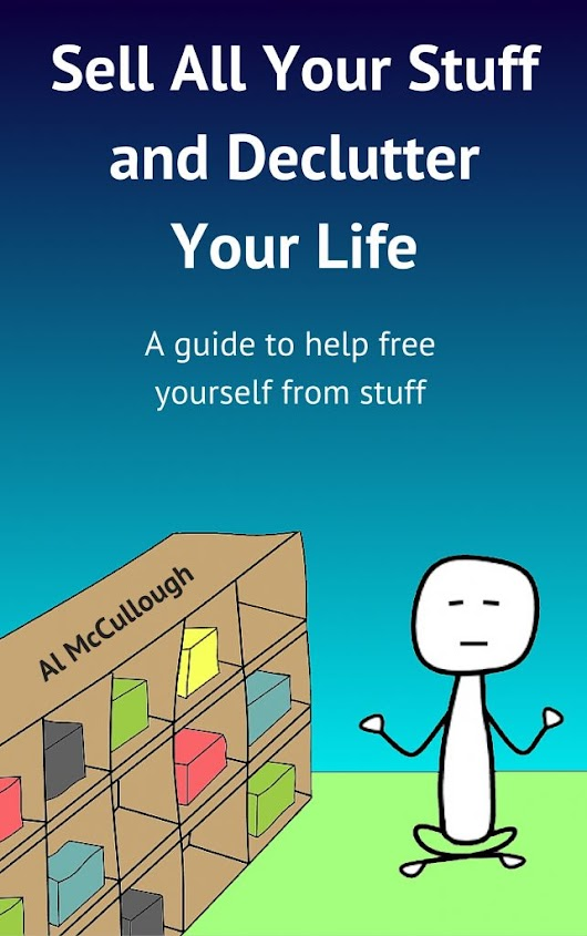 Sell All Your Stuff and Declutter Your Life - Sell All Your Stuff