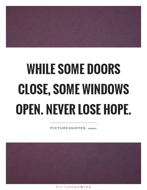 While Some Doors Close Some Windows Open Never Lose Hope Picture
