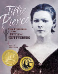 Title: Tillie Pierce: Teen Eyewitness to the Battle of Gettysburg, Author: Tanya Anderson