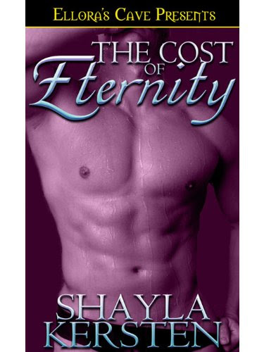 The Cost of Eternity (Eternity, Book One) by Shayla Kersten