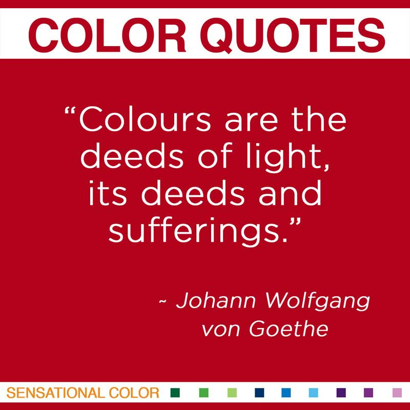 Quotes About Color By Johann Wolfgang Sensational Color
