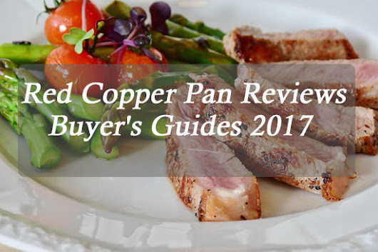 Red Copper Pan Reviews 2017 : Is it a Scam or Legit?