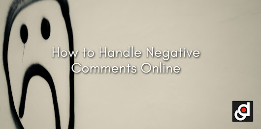 How to Handle Negative Comments Online