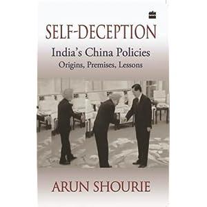Self-Deception: India's China Policies Origins, Premises, Lessons